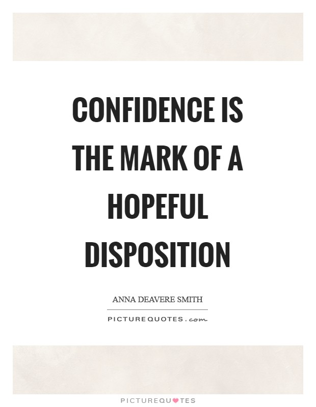 Confidence is the mark of a hopeful disposition Picture Quote #1