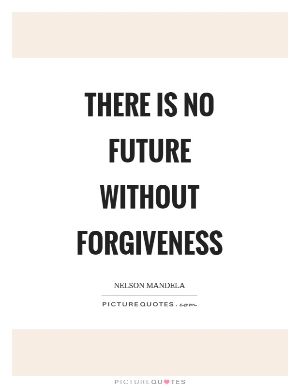 There is no future without forgiveness Picture Quote #1