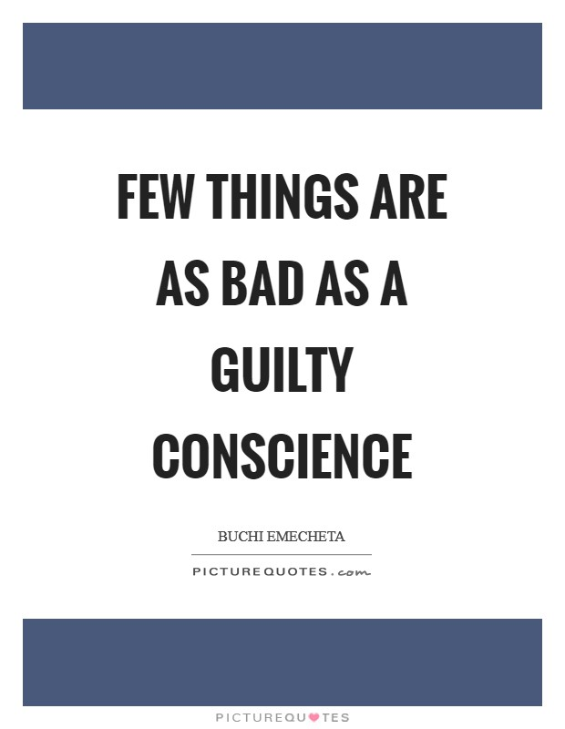 Few things are as bad as a guilty conscience Picture Quote #1