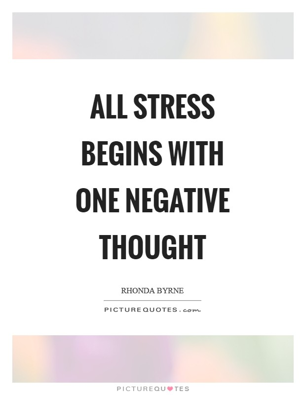 All stress begins with one negative thought Picture Quote #1