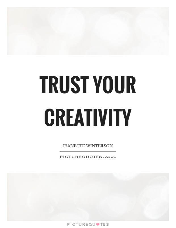 Trust your creativity Picture Quote #1