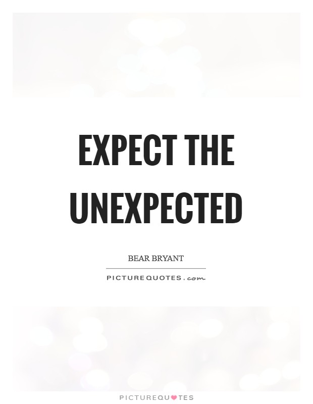 Expect the unexpected Picture Quote #1