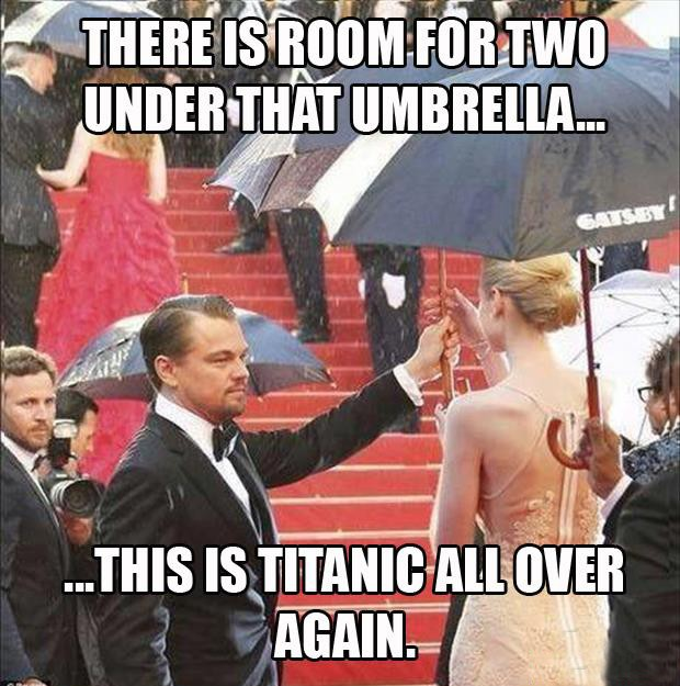 There is room for two under that umbrella. This is Titanic all over again Picture Quote #1