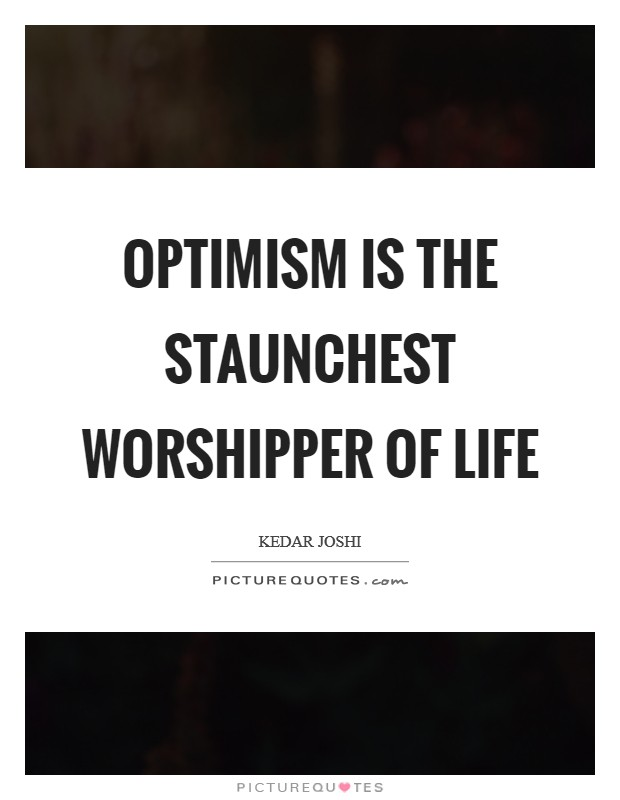 Optimism is the staunchest worshipper of life Picture Quote #1