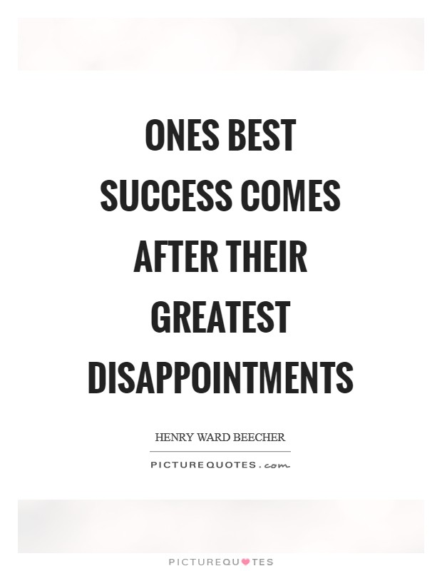 Ones best success comes after their greatest disappointments Picture Quote #1
