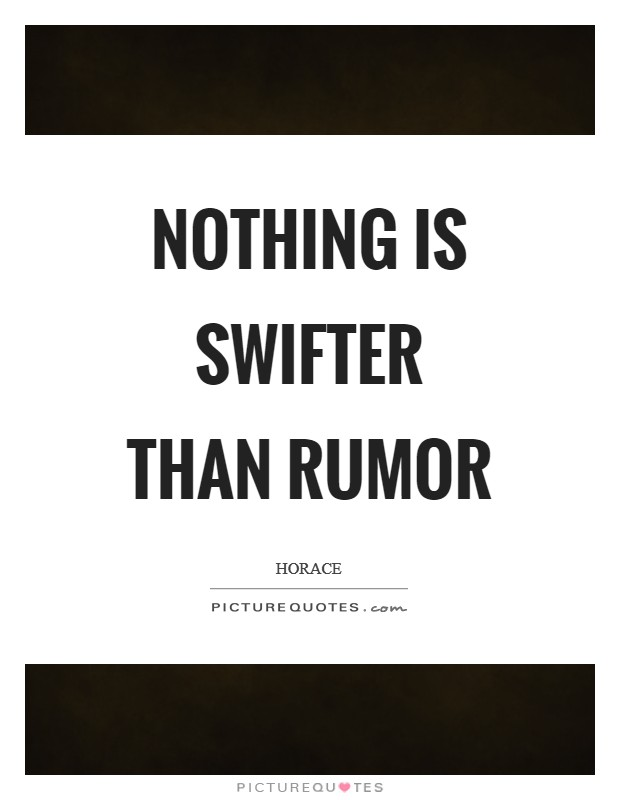 Nothing is swifter than rumor Picture Quote #1