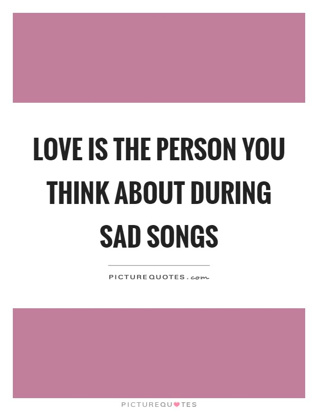 Sad Song Quotes | Sad Song Sayings | Sad Song Picture Quotes