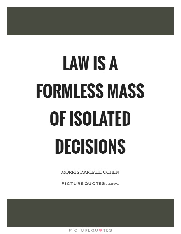 Law is a formless mass of isolated decisions Picture Quote #1