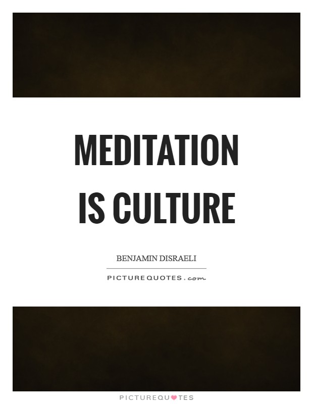 Meditation is culture Picture Quote #1