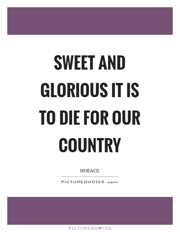 Sweet and glorious it is to die for our country Picture Quote #1