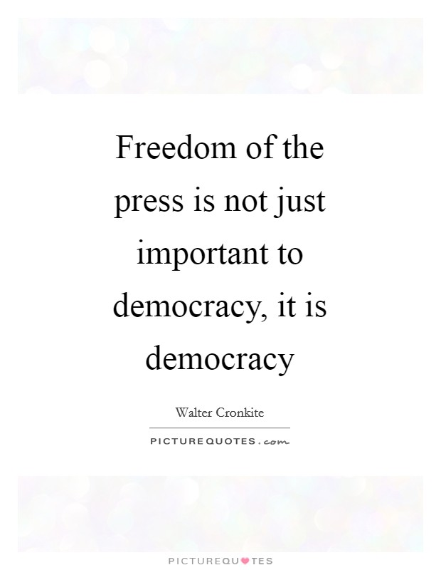 Freedom of the press is not just important to democracy, it is democracy Picture Quote #1