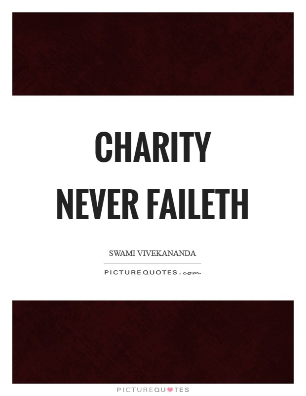 Charity never faileth Picture Quote #1