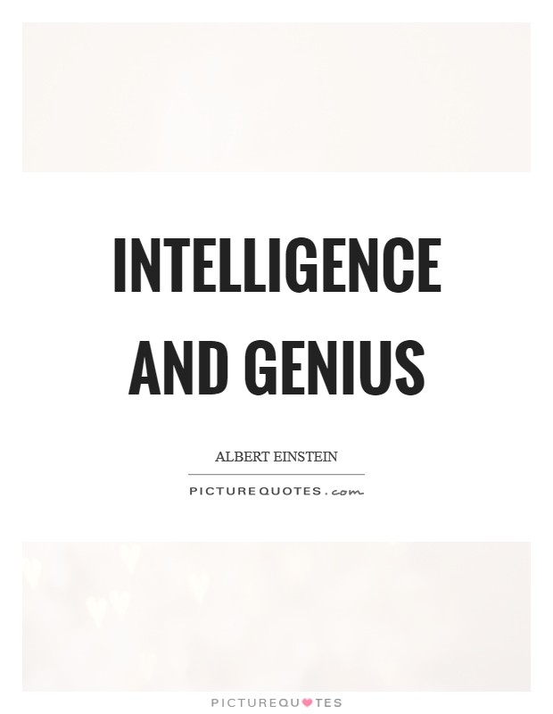 Intelligence and genius Picture Quote #1