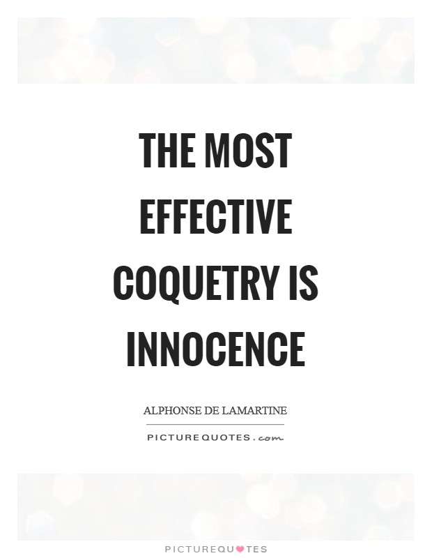 The most effective coquetry is innocence Picture Quote #1