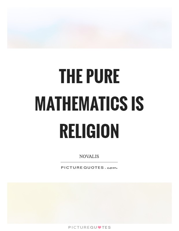 The pure mathematics is religion Picture Quote #1