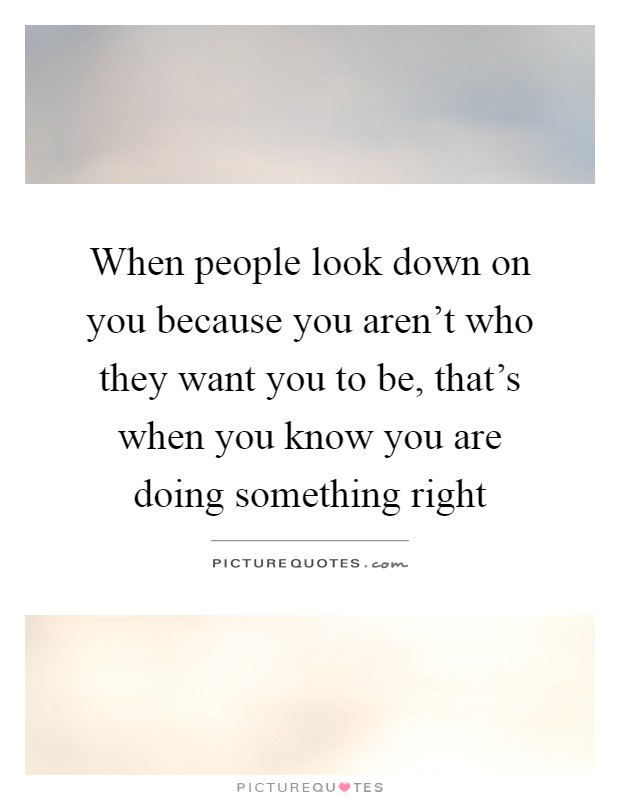 Looking Down On People Quotes