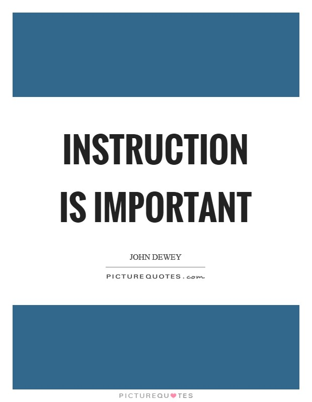 Instruction is important Picture Quote #1