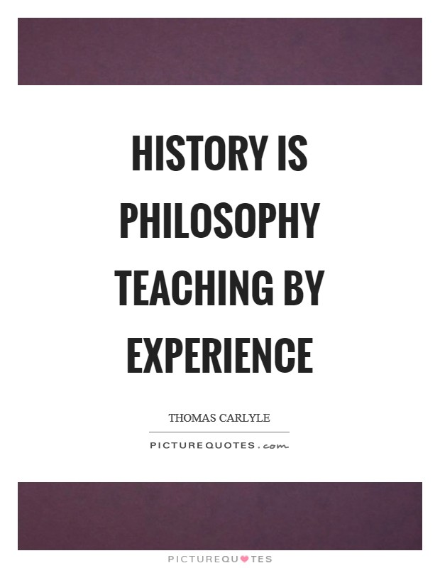 History is philosophy teaching by experience Picture Quote #1