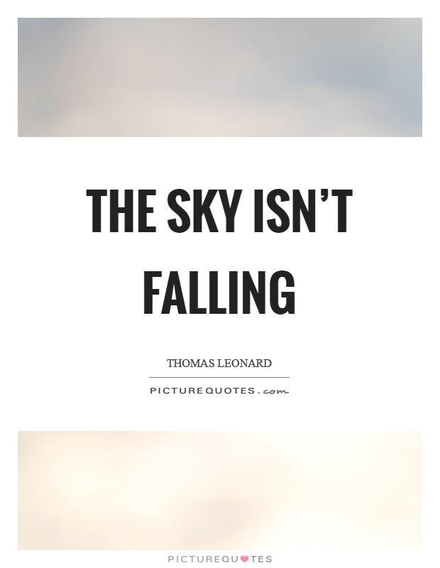 the sky isn t falling picture quotes