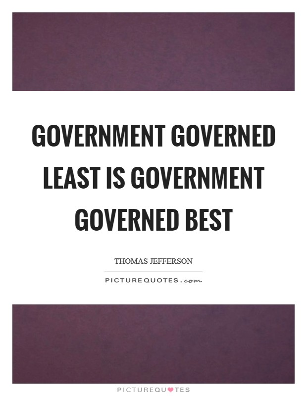 Government governed least is government governed best Picture Quote #1