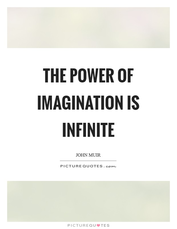 The power of imagination is infinite Picture Quote #1