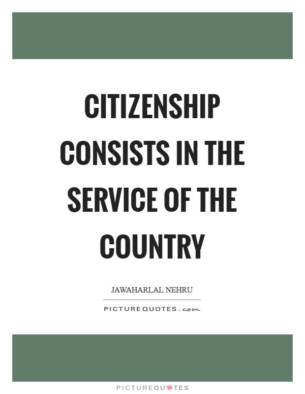 Citizenship consists in the service of the country Picture Quote #1