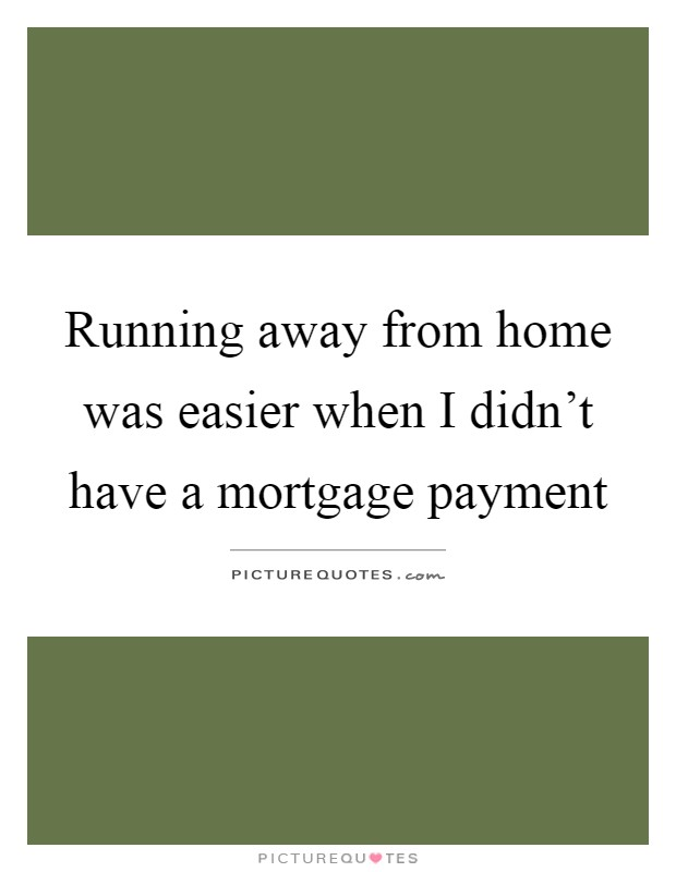Mortgage Picture Quotes