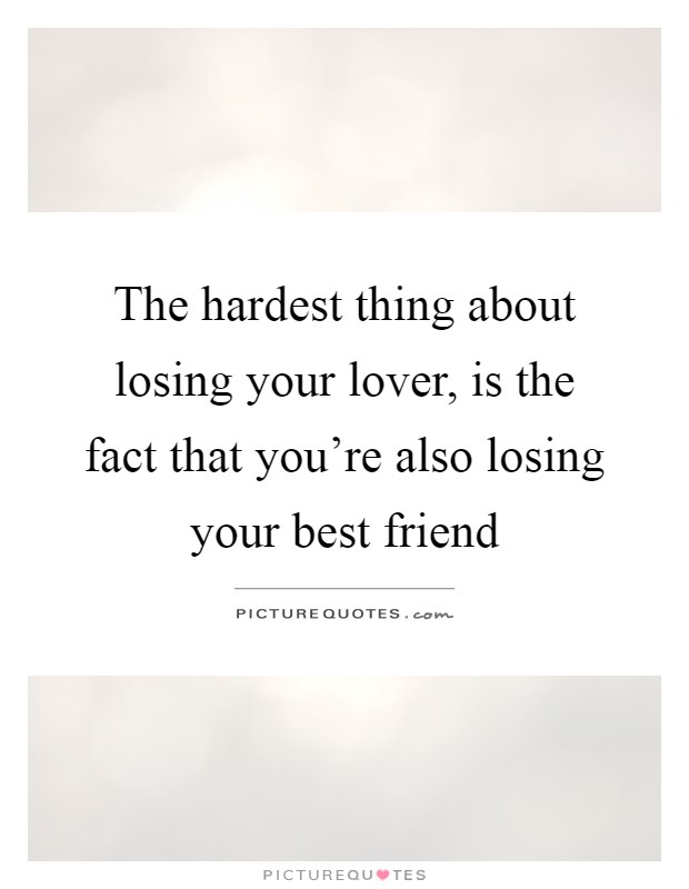 Losing Your Best Friend Quotes & Sayings | Losing Your Best ...