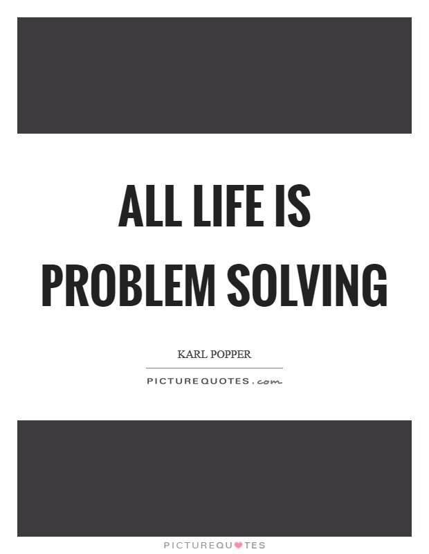 All life is problem solving Picture Quote #1