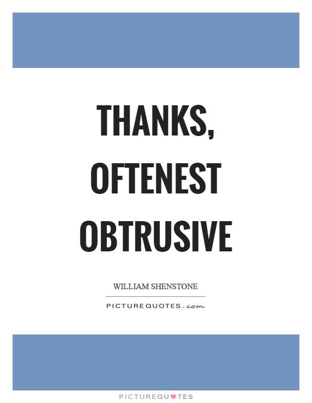 Thanks, oftenest obtrusive Picture Quote #1
