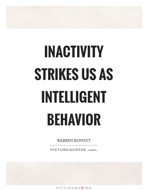 Inactivity strikes us as intelligent behavior Picture Quote #1