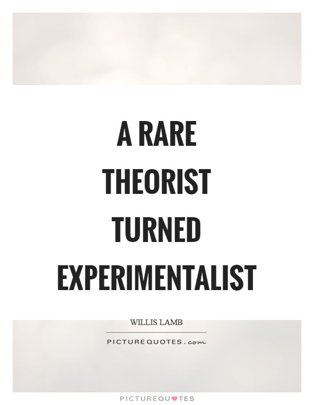 A rare theorist turned experimentalist Picture Quote #1