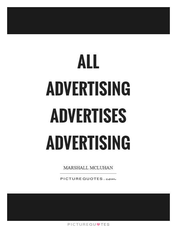 All advertising advertises advertising Picture Quote #1