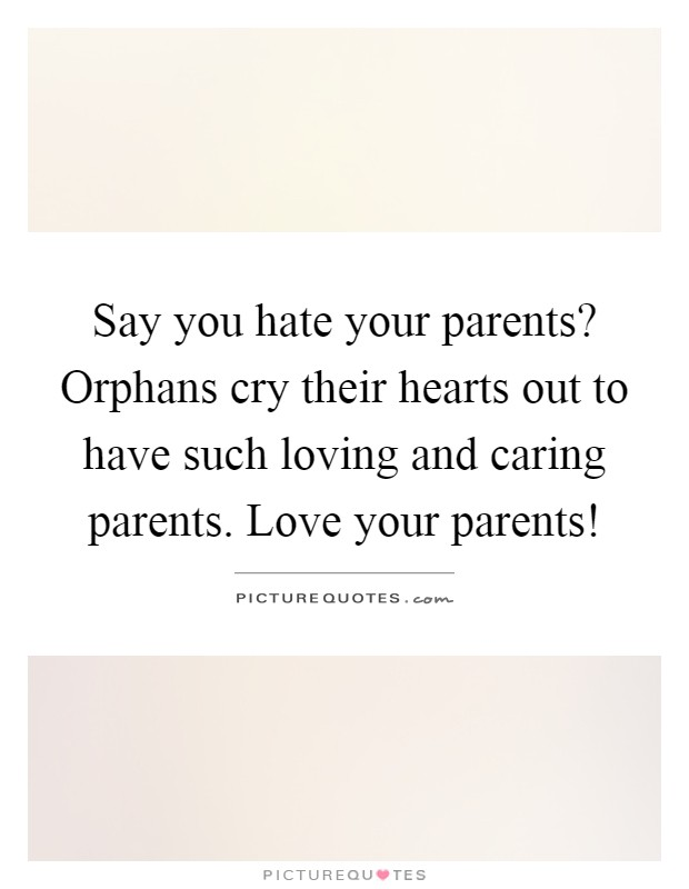 what to do when your parents hate you