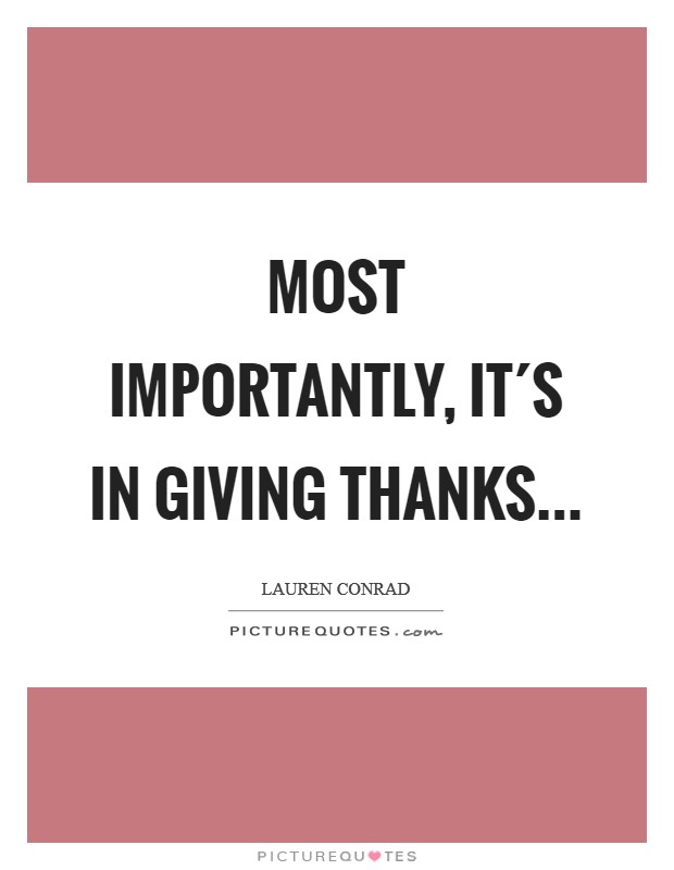 Most importantly, it´s in giving thanks Picture Quote #1