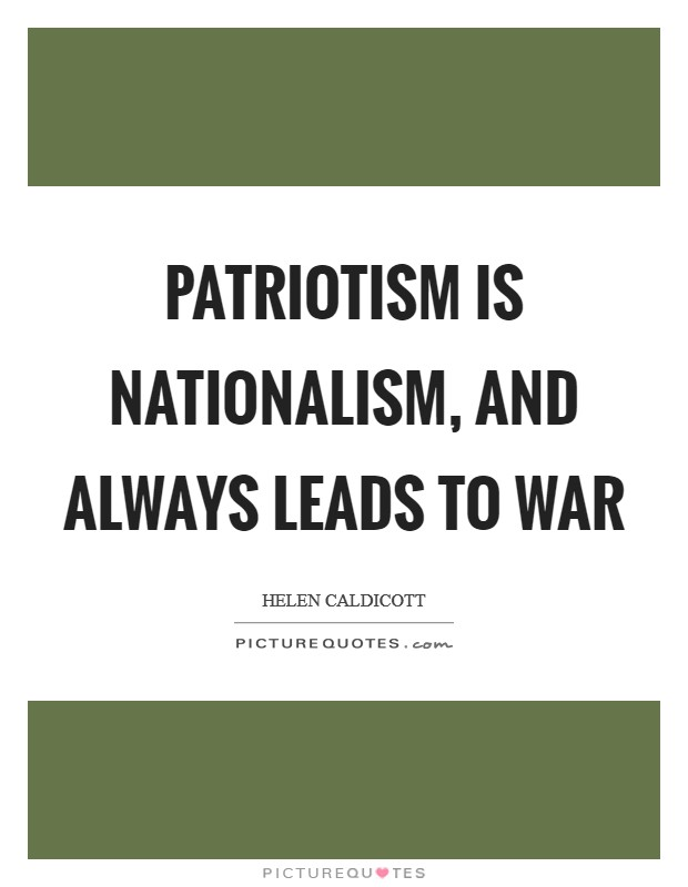 nationalism leads to war essay The unravelling of this project, accompanied by rising nationalism, is likely to   that the iraq war would lead to the amplification of islamist terrorism  hersh  posited in an extended new yorker essay, the redirection, that us.