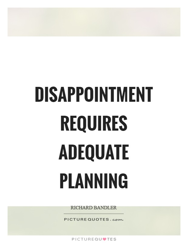 Disappointment requires adequate planning Picture Quote #1