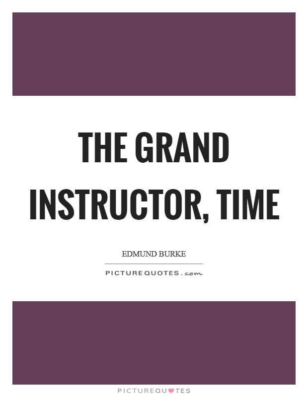 The grand instructor, time Picture Quote #1
