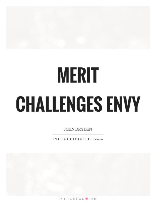 Merit challenges envy Picture Quote #1