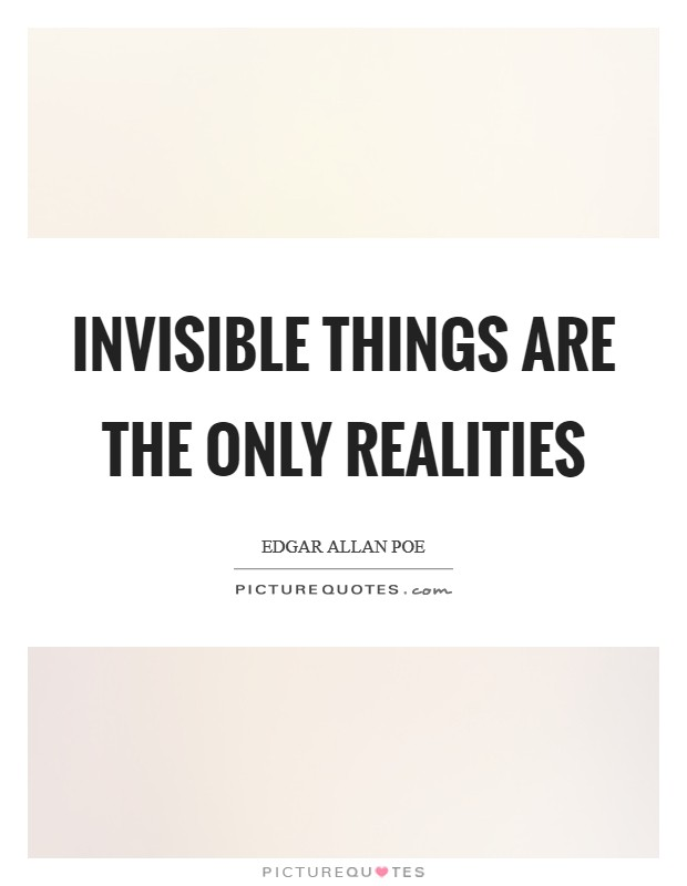 Invisible things are the only realities Picture Quote #1