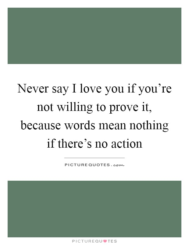Words Mean Nothing Quotes & Sayings