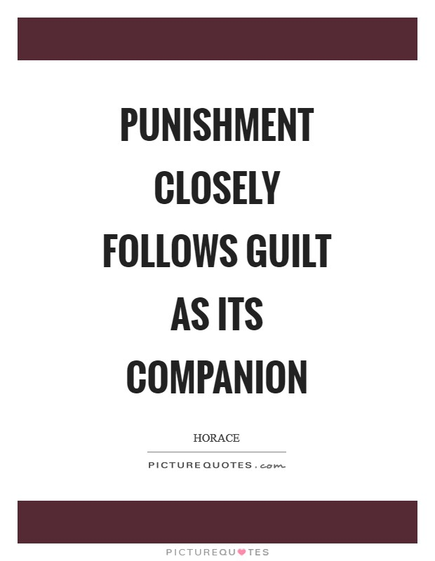 Punishment closely follows guilt as its companion Picture Quote #1