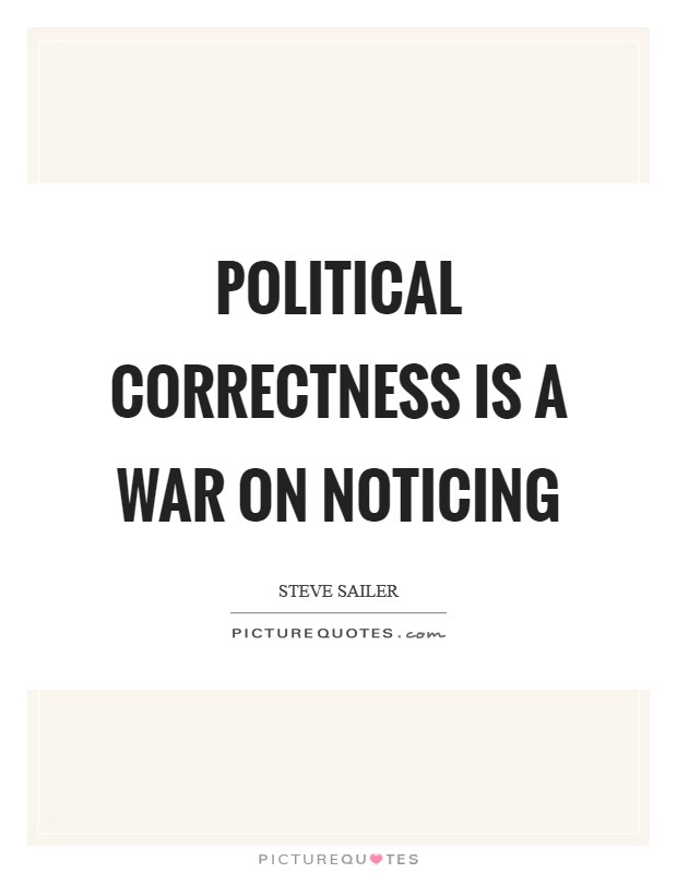 Political correctness is a war on noticing Picture Quote #1
