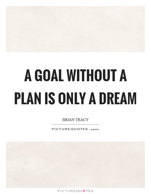 A goal without a plan is only a dream Picture Quote #1