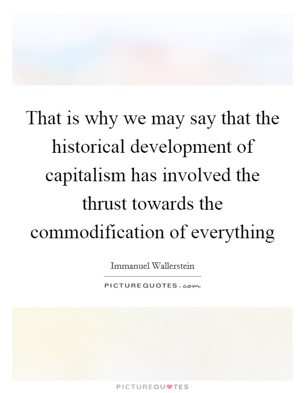 The Commodication Of Blackness The Rise Instagram Baddie: Immanuel Wallerstein Quotes & Sayings (26 Quotations