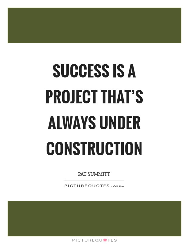 Success is a project that's always under construction Picture Quote #1