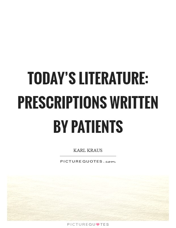 Today's literature: prescriptions written by patients Picture Quote #1