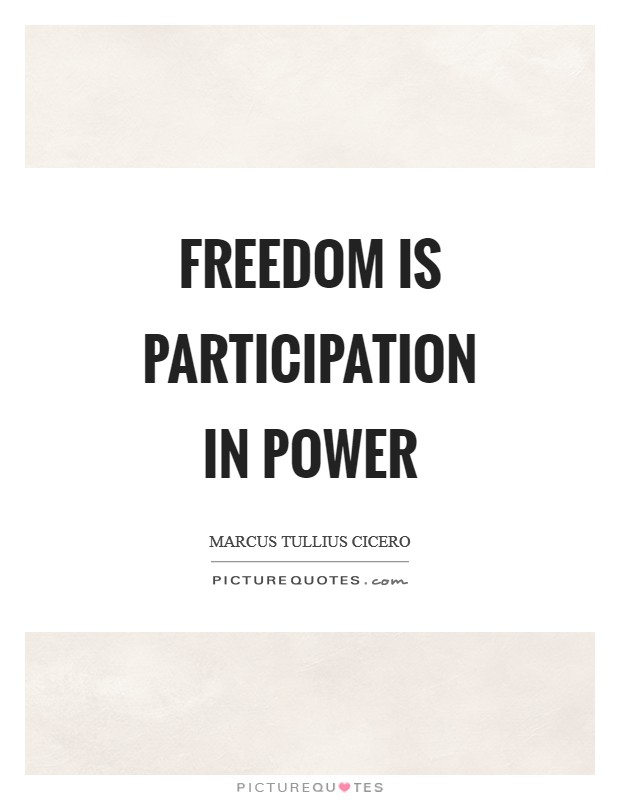 Freedom is participation in power Picture Quote #1