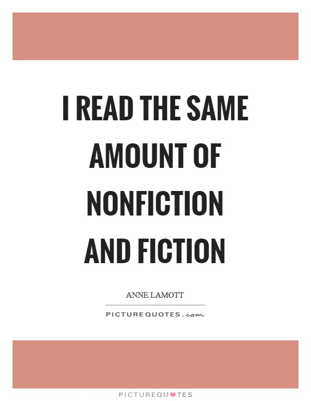 I read the same amount of nonfiction and fiction Picture Quote #1