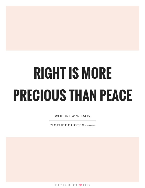 Right is more precious than peace Picture Quote #1
